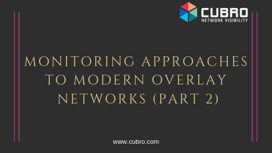 Monitoring Approaches to Modern Overlay Networks (Part 2)