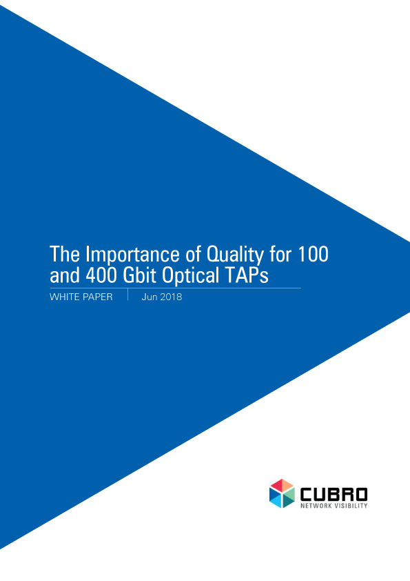 White Paper: The Importance of Quality for 100 and 400 Gbit Optical TAPs White paper