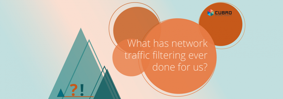 What has network traffic filtering ever done for us